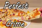 The Perfect Pizza Heist